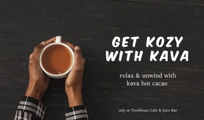 Get Kozy with Kava at TreeHouse Cafe